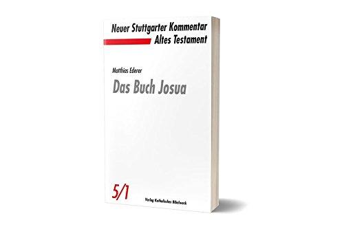 Das Buch Josua (Neuer Stuttgarter Kommentar / Altes Testament) Taschenbuch – 2. Oktober 2017 Matthias Ederer Katholisches Bibelwerk 3460070412 Allgemeines