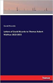Letters of David Ricardo to Thomas Robert Malthus 1810-1823