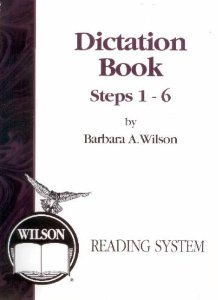 - Dictation Book Steps 1-6 Wilson Reading System