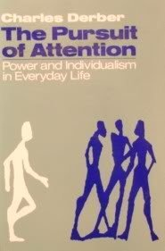 The Pursuit of Attention: Power and Individualism in Everyday Life (Galaxy Books)