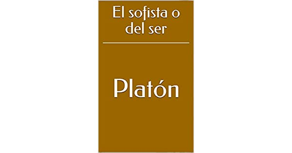 El sofista o del ser eBook: Platón, Patricio de Azcárate: Amazon.com ...
