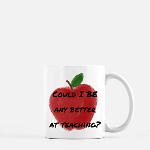 (Funny Teacher Coffee Mugs Custom Teacher Coffee Mug Could I BE Any Better At Teaching? Funny Teacher Gifts Red Apple Teacher Mug 11 oz Coffee Mug)