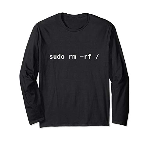 Sudo rm -rf / Funny Coding Linux Shell Long Sleeve T-Shirt