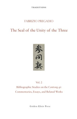 The Seal of the Unity of the Three: Vol. 2 — Bibliographic Studies on the Cantong qi: Commentaries, Essays, and Related Works