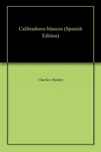calibradores-blancos-spanish-edition