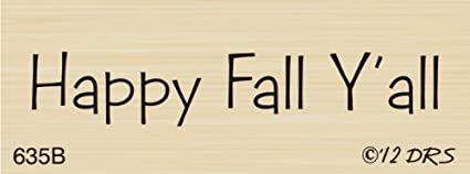 Happy Fall Yall Greeting Rubber Stamp By DRS Designs