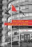 Factions and Finance in China : Elite Conflict and Inflation, Shih, Victor C., 052187257X