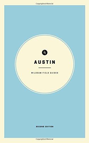 Wildsam Field Guides: Austin (American City Guide Series)
