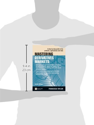 Mastering Derivatives Markets: A Step-by-Step Guide to the Products, Applications and Risks (4th Edition) (The Mastering Series)