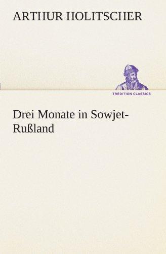 Drei Monate in Sowjet-Rußland