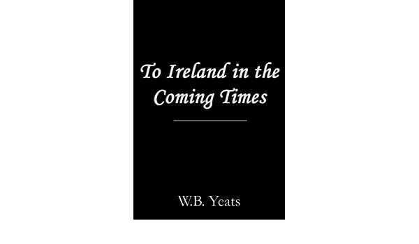 to ireland in the coming times