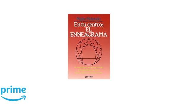 En tu centro: el Enneagrama: Un método de autoconocimiento, autoaceptación y mejora de las relaciones interpesonales Proyecto: Amazon.es: Maite Melendo: ...