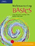Webmastering BASICS: Using Microsoft FrontPage 2002 (BASICS Series)