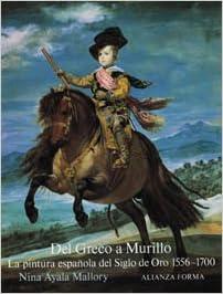 Del Greco a Murillo: La pintura española del Siglo de Oro, 1556 ...