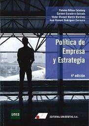Política de Empresa y Estrategia Tapa blanda – 20 jun 2018 Paloma Bilbao Calabuig Carmen Escudero Guirado Editorial Universitas S.A.