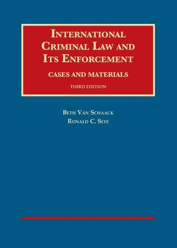 International Criminal Law and Its Enforcement (University Casebook Series) PDF