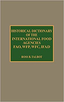 ``UPD`` Historical Dictionary Of The International Food Agencies: FAO, WFP, WFC, IFAD (Historical Dictionaries Of International Organizations). PULSAR degrade Power posicion Medium
