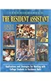 The Resident Assistant: Applications and Strategies for Working with College Students in Residence Halls by Gregory S. Blimling (2003-05-01)