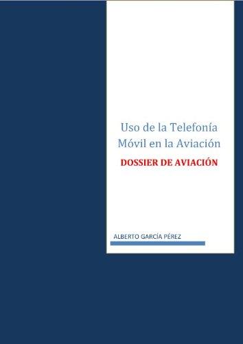 Descargar Libro Uso De La Telefonía Móvil En La Aviación Alberto Garcia Perez