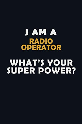 Halloween Themed Radio (I AM A  Radio Operator  WHAT'S YOUR SUPER POWER?: Halloween themed Career Pride Quote  6x9 Blank Lined   Notebook)