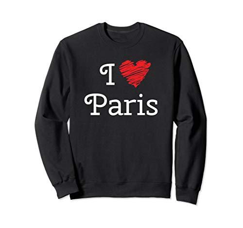 I Love Paris tee - France Lovers I Heart Paris Je T'aime Sweatshirt