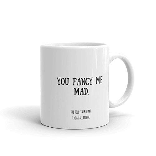 Edgar Allan Poe Mug with You Fancy Me Mad Quote from the Tell Tale Heart