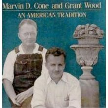 Marvin D. Cone and Grant Wood: An American tradition Edition: First