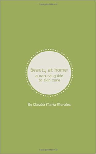 Beauty at Home: a natural guide to skin care