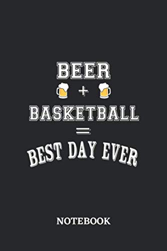 BEER + BASKETBALL = Best Day Ever Notebook: 6x9 inches - 110 graph paper, quad ruled, squared, grid paper pages • Greatest Alcohol drinking Journal ... and drunk thoughts • Gift, Present Idea