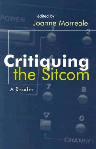 Critiquing the Sitcom: A Reader (The Television Series) (Television and Popular Culture)