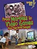 From Marbles to Video Games, Jennifer Boothroyd, 0761367462