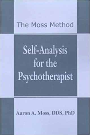 Self-Analysis for the Psychotherapist: The Moss Method by DDS PhD, Aaron Moss (2001-07-09)