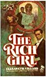 The Rich Girl, Elizabeth Villars, 0671818384
