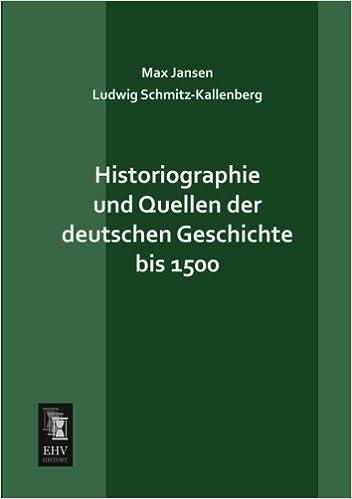 Book Historiographie und Quellen der deutschen Geschichte bis 1500 (German Edition)