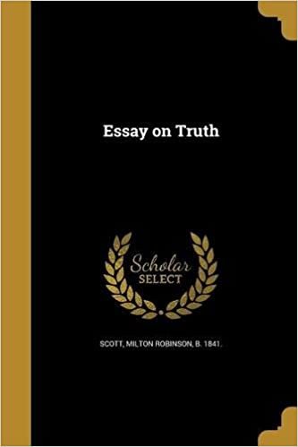 Essay On Truth Milton Robinson B  Scott  Amazon  Essay On Truth Milton Robinson B  Scott  Amazoncom  Books Where Is A Thesis Statement In An Essay also English Language Essay  Process Paper Essay