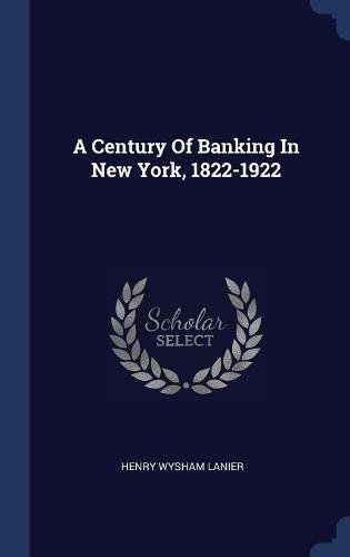 Download A Century Of Banking In New York, 1822-1922 Text fb2 ebook