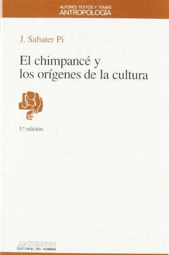 El Chimpance y Los Origenes de La Cultura (Autores, Textos y Temas) (Spanish Edition)