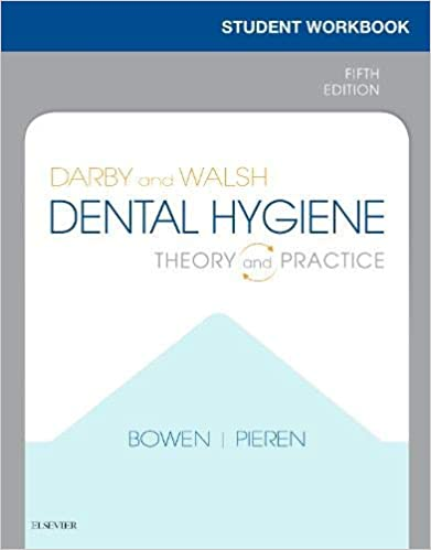 Student Workbook for Darby & Walsh Dental Hygiene: Theory and Practice, 5th Edition - Original PDF