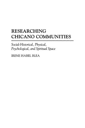 Researching Chicano Communities: Social-Historical,...