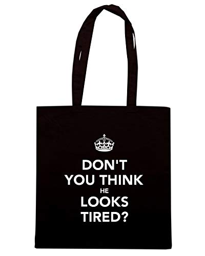LOOKS YOU Speed DON'T Nera TKC3674 Borsa TIRED Shopper Shirt THINK HE aqzaY