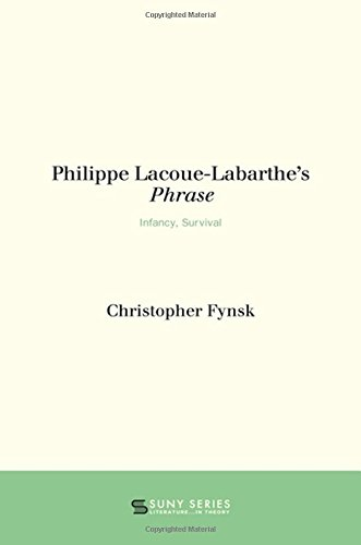Philippe Lacoue-Labarthe's Phrase: Infancy, Survival (SUNY Series, Literature in Theory) by State Univ of New York Pr