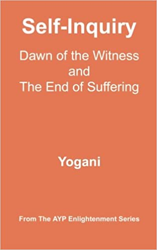 Book Self-Inquiry - Dawn of the Witness and the End of Suffering: (AYP Enlightenment Series)