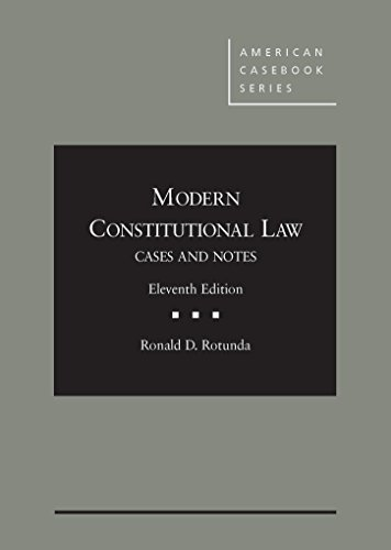 Modern Constitutional Law: Cases and Notes, Unabridged, 11th - CasebookPlus (American Casebook Series)