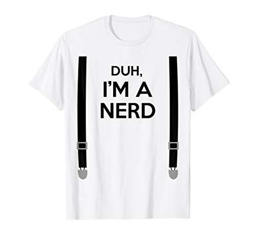 Duh, I'm a Nerd Funny Geek Halloween Costume T-shirt]()