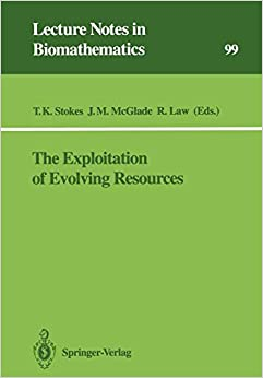 T.Kevin Stokes - The Exploitation Of Evolving Resources: Proceedings Of An International Conference, Held At Jülich, Germany, September 3-5, 1991