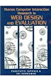 Human Computer Interaction Research in Web Design and Evaluation, Zaphiris, Panayiotis and Kurniawan, Sri, 1599042479