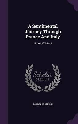 A Sentimental Journey Through France and Italy: By Mr. Yorick. In Two Volumes. . . . 1782 [Hardcover] pdf epub