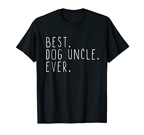 Best Dog Uncle Ever Cool Father's Day Gift -