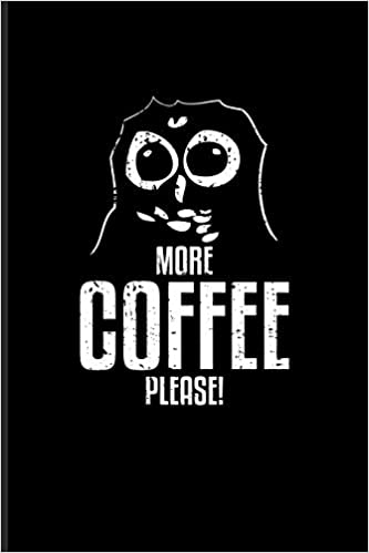 more coffee please funny caffeine quotes journal notebook