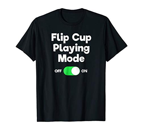 - Flip Cup Game T-Shirt Gift - Funny Player Mode